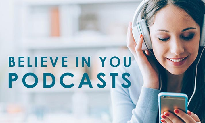 Believe In You podcast